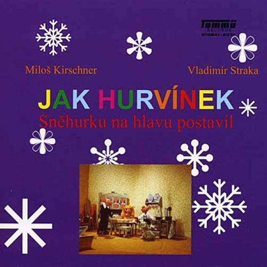 CD Kirschner Miloš- Jak hurvínek Sněhurku na hlavu postavil
