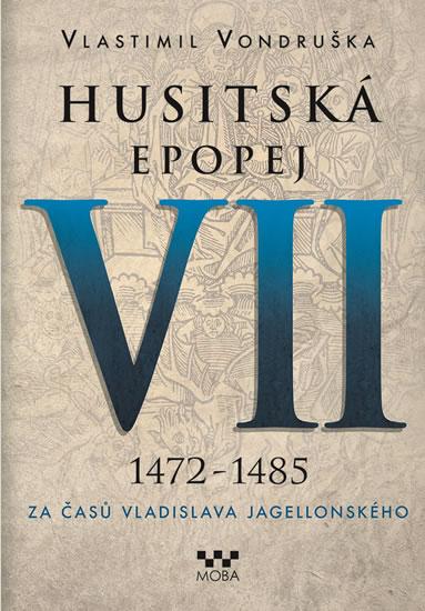 Husitská epopej VII. 1472 -1485 - Za časů Vladislava Jagelonského