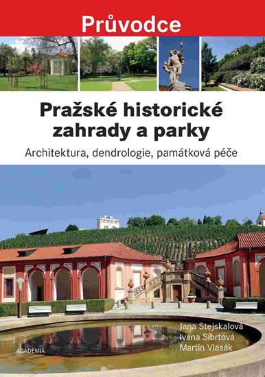 Pražské historické zahrady a parky - Architektura, dendrologie, památková péče