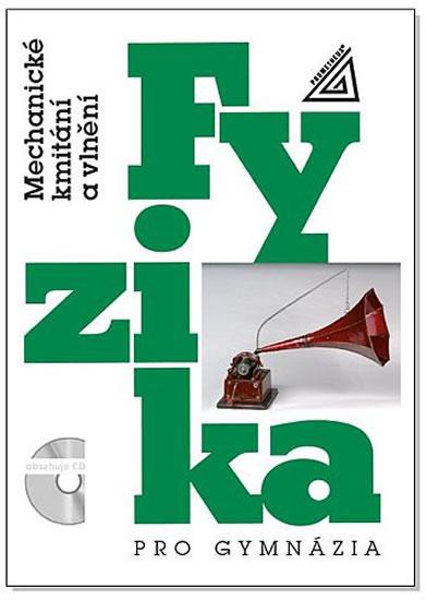 Fyzika pro gymnázia - Mechanické kmitání a vlnění (kniha + CD) 347b4077937