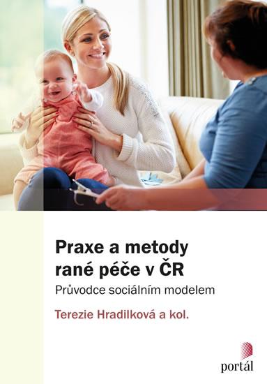 PRAXE A METODY RANÉ PÉČE V ČR