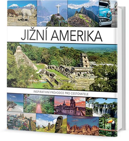 Jižní Amerika - Inspirativní průvodce pro cestovatele