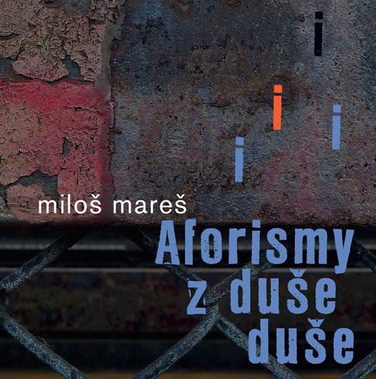 Aforismy z duše duše - Mareš Miloš