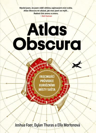 Atlas Obscura - Fascinující průvodce kuriózními místy světa