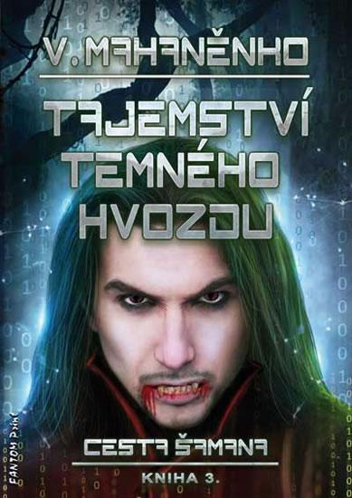 Cesta šamana 3 - Tajemství Temného hvozdu - Mahaněnko Vasilij