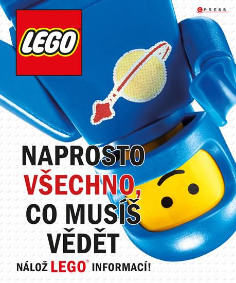 LEGO - Naprosto všechno, co musíš vědět