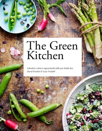 THE GREEN KITCHEN: LAHODNÁ A ZDRAVÁ VEGE