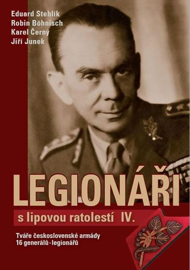Legionáři s lipovou ratolestí IV. - Tváře československé armády - 16 generálů-legionářů