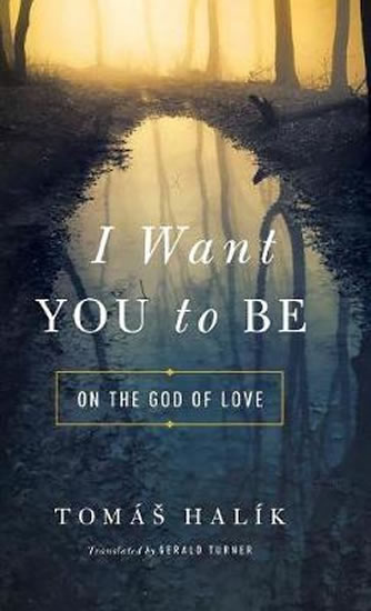 I Want You to Be : On the God of Love