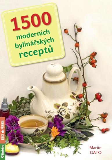 1500 moderních bylinářských receptů - Gato Martin