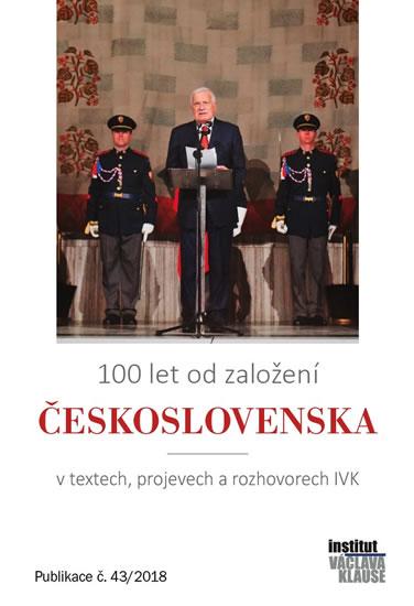 100 let od založení Československa v textech, projevech a rozhovorech IVK - neuveden