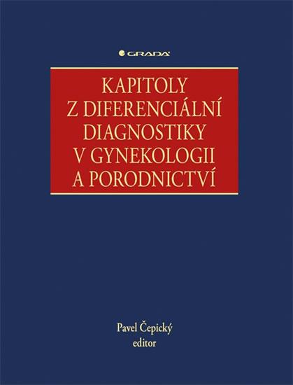KAPITOLY Z DIFERENCIÁLNÍ DIAGNOSTIKY V GYNEKOLOGII A POR.