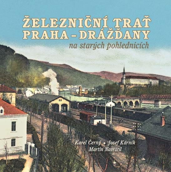 Železniční trať Praha-Drážďany na starých pohlednicích