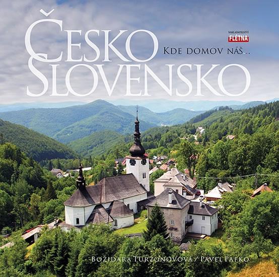 ČESKO SLOVENSKO - KDE DOMOV NÁŠ