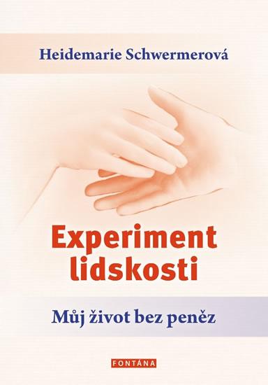 Experiment lidskosti - Můj život bez peněz