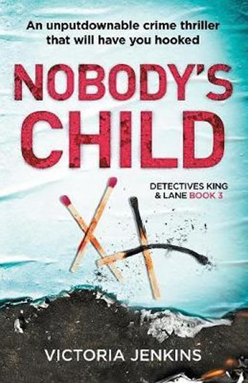 Nobody´s Child : An Unputdownable Crime Thriller That Will Have You Hooked