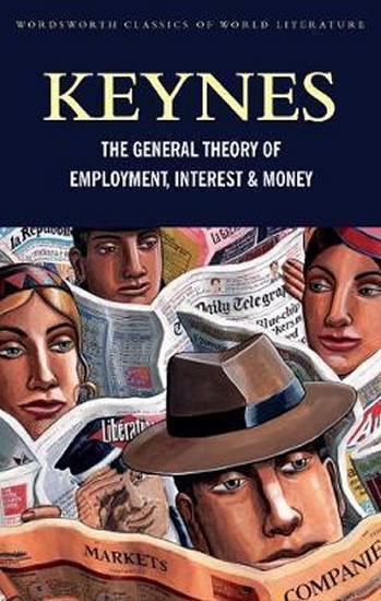 The General Theory of Employment, Interest and Money :