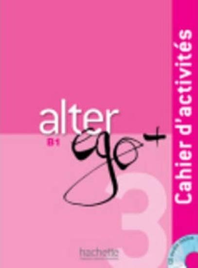 ALTER EGO+ 3  B1 CAHIER D ACTIVITÉS