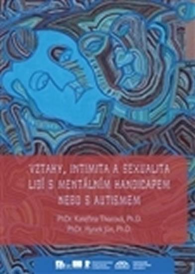 VZTAHY, INTIMITA A SEXUALITA LIDÍ S MENTÁLNÍM HAND