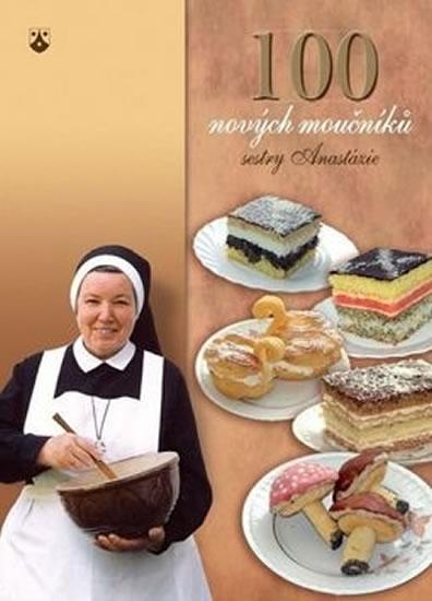 100 nových moučníků sestry Anastázie - Magurová Dagmar