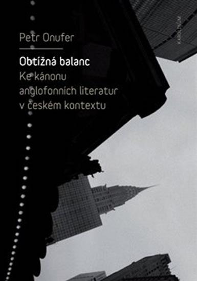 Obtížná balanc - Ke kánonu anglofonních literatur v českém kontextu