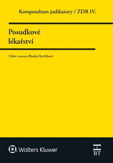 POSUDKOVÉ LÉKAŘSTVÍ. KOMPENDIUM JUDIKATURY ZDR IV.