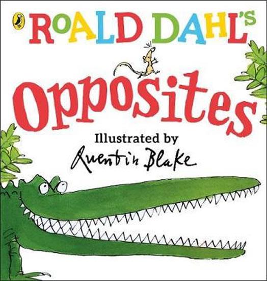 Roald Dahl´s Opposites : (Lift-the-Flap)