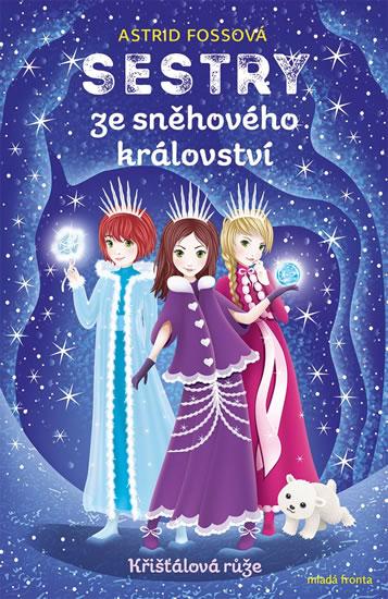 Sestry ze Sněhového království 2 - Křišťálová růže