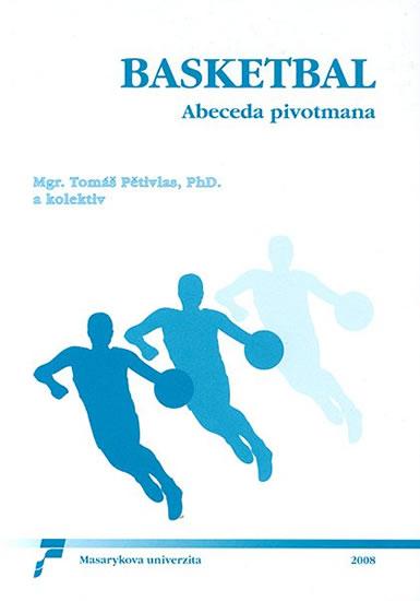 Basketbal: Abeceda pivotmana - kolektiv autorů