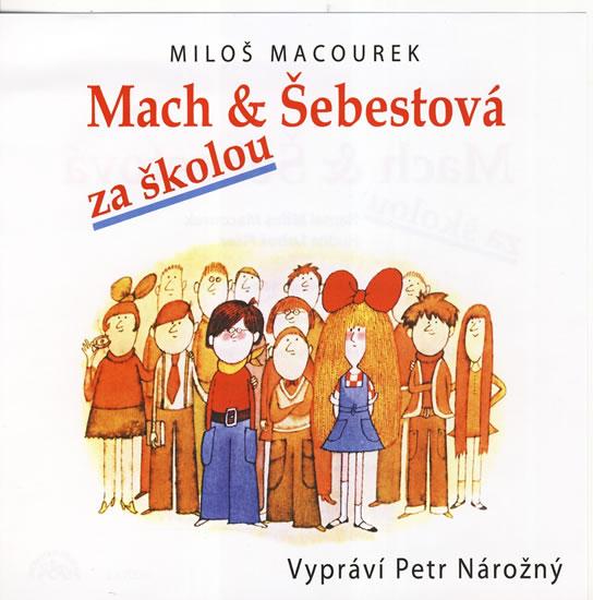 CD Mach a Šebestová za školou  (Vypráví Petr Nárožný