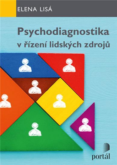 PSYCHODIAGNOSTIKA V ŘÍZENÍ LIDSÝCH ZDROJŮ