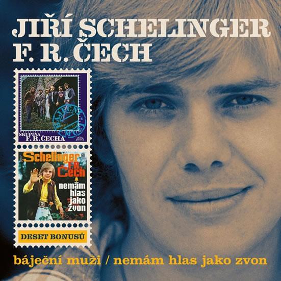 CD JIŘÍ SCHELINGER, F.R. ČECH  - BÁJEČNÍ MUŽI / NEMÁM HLAS JAKO ZVON