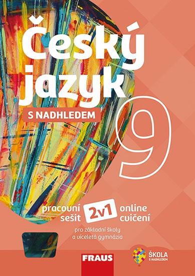 Český jazyk 9.roč s nadhledem  PS  Fraus