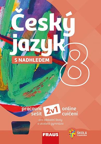 Český jazyk s nadhledem 8 pro ZŠ a VG PS  Fraus