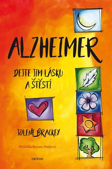 Alzheimer - Dejte jim lásku a štěstí