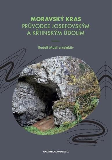Moravský kras - Průvodce Josefovským a Křtinským údolím