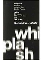 Whiplash : How to Survive Our Faster Future
