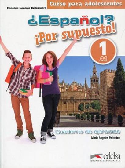 ?Espaňol? Por supuesto! 1(A1): Cuaderno de ejercicios - Palomino Ángeles María