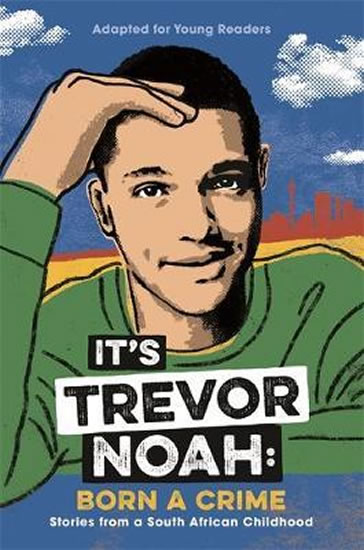 It´s Trevor Noah: Born a Crime