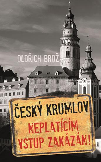 Český Krumlov - Neplatícím vstup zakázán!
