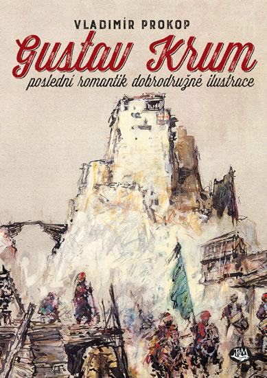 Gustav Krum Poslední romantik dobrodružné ilustrace