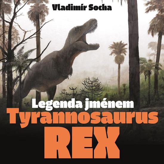Legenda jménem Tyrannosaurus rex