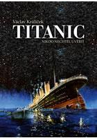 Detail titulu Titanic - Nikdo nechtěl uvěřit