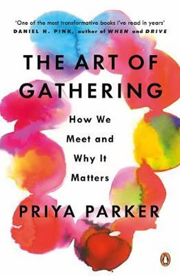 Art of Gathering : How We Meet and Why It Matters