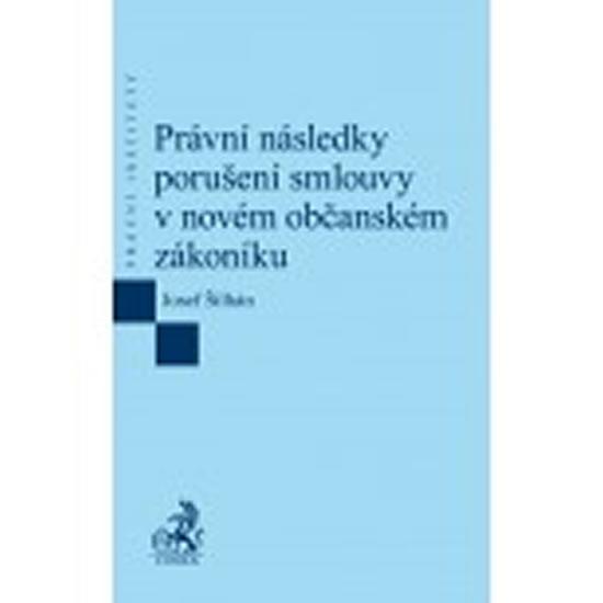 PRÁVNÍ NÁSLEDKY PORUŠENÍ SMLOUVY V NOVÉM OZ/EPI 80/C.H.BECK