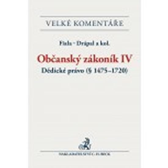 OBČANSKÝ ZÁKONÍK IV. - DĚDICKÉ PRÁVO (VELKÉ KOMENTÁŘE)
