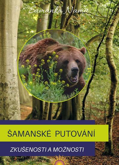 Šamanské putování - Zkušenosti a možnosti