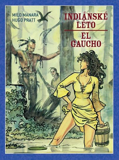 Indiánské léto , El Gaucho