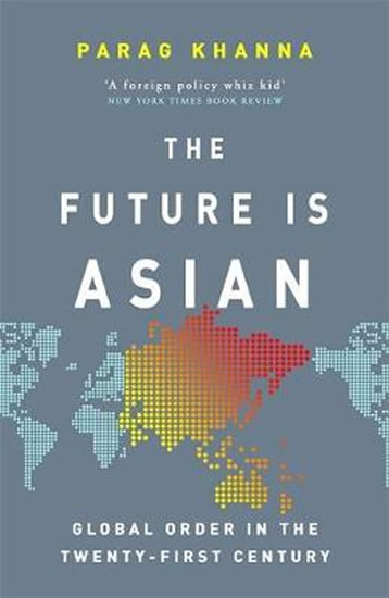 Future Is Asian : Global Order in the Twenty-first Century