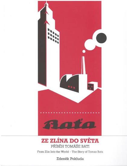 Ze Zlína do světa - Příběh Tomáše Bati